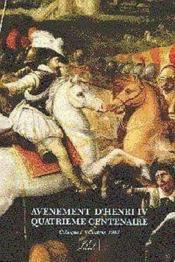 Avenement D'Henri Iv Quatrieme Centenaire - Couverture - Format classique