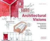 Vente livre :  Architectural visions ; contemporary sketches, perspectives, drawings  - Jonathan Andrews