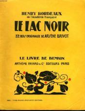 Le Lac Noir. 32 Bois Originaux De Arsene Brivot. Le Livre De Demain N° 85. - Couverture - Format classique