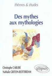 Des Mythes Aux Mythologies - Intérieur - Format classique
