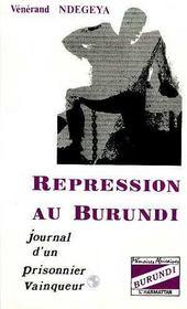Répression au Burundi ; journal d'un prisonnier vainqueur - Intérieur - Format classique
