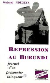 Répression au Burundi ; journal d'un prisonnier vainqueur - Couverture - Format classique