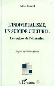 L'Individualisme, Un Suicide Culturel ; Les Enjeux De L'Education - Intérieur - Format classique