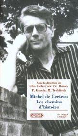 Michel de Certeau ; les chemins d'histoire - Intérieur - Format classique
