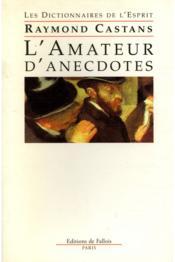 L'amateur d'anecdotes - Couverture - Format classique