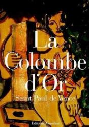 La Colombe d'or de Saint Paul de Vence - Couverture - Format classique