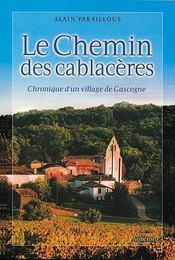 Le chemin des cablacères ; chronique d'un village de gascogne - Intérieur - Format classique