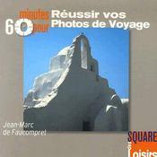 60 Minutes Pour Reussir Vos Photos - Intérieur - Format classique