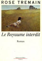 Le Royaume Interdit  - Rose Tremain
