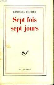 Sept Fois Sept Jours. - Couverture - Format classique