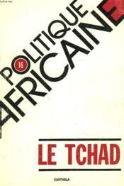 POLITIQUE AFRICAINE n°16, DECEMBRE 1984. LE TCHAD. - Couverture - Format classique