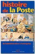 Histoire de la Poste ; de l'administration à l'entreprise - Couverture - Format classique