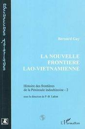 Histoire Des Frontieres De La Peninsule Indochinoise T.2 ; La Nouvelle Frontiere Lao-Vietnamienne - Intérieur - Format classique