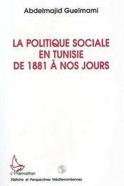 La Politique Sociale En Tunisie De 1881 A Nos Jours - Intérieur - Format classique