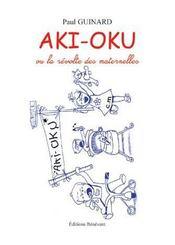 Aki oku ; ou la révolte des maternelles - Intérieur - Format classique