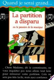 La partition a disparu ou la passion de la musique - Couverture - Format classique