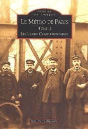 Le métro de Paris t.2 ; les lignes complémentaires - Couverture - Format classique