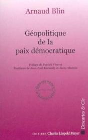 Geopolitique De La Paix Democratique - Couverture - Format classique