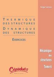 Thermique et dynamiques des structures ; exercises t.6 - Intérieur - Format classique
