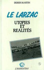 Le Larzac ; Utopies Et Realites - Intérieur - Format classique