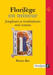 Florilege en mineur ; jongleurs et troubadours mal connus - Couverture - Format classique