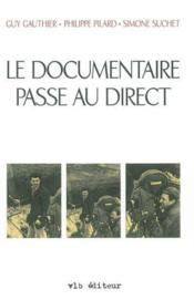 Le documentaire passé au direct - Couverture - Format classique
