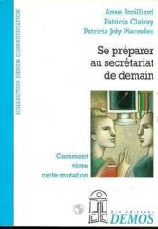 Se Preparer Au Secretariat De Demain - Couverture - Format classique