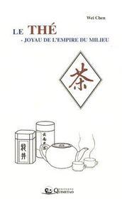 Le thé ; joyau de l'empire du milieu - Intérieur - Format classique