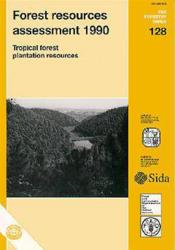 Forest resources assessment 1990 ; tropical forest plantation resources ; fao forestry paper n.128 - Couverture - Format classique