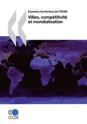 Villes, compétitivité et mondialisation ; examens territoriaux de l'OCDE - Intérieur - Format classique