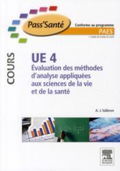 UE4 ; evaluation des methodes d'analyses appliquees aux sciences de la vie et de la sante – Alain-Jacques Valleron – ACHETER OCCASION – 18/08/2010