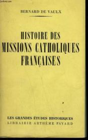Histoire Des Missions Catholiques Francaises. - Couverture - Format classique