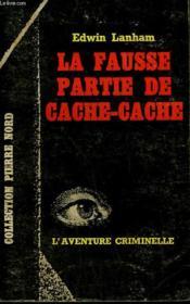 La Fausse Partie De Cache-Cache. Collection L'Aventure Criminelle N° 156 - Couverture - Format classique