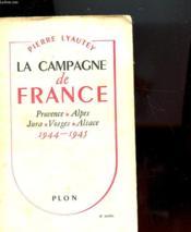La Campagne De France - Provence - Alpes - Jura - Vosges - Alsace - 1944 1945 - Couverture - Format classique