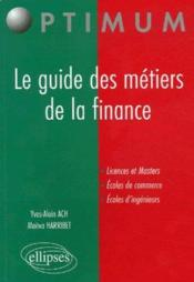 Vente livre :  Le guide des metiers de la finance  - Ach Harribet - Ach/Harribey