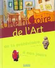 Une Histoire De L'Art. De La Prehistoire A Nos Jours - Intérieur - Format classique