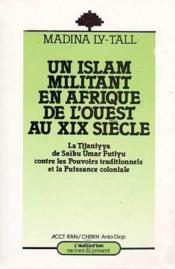 Un islam militant en Afrique de l'Ouest au XIX siècle - Couverture - Format classique
