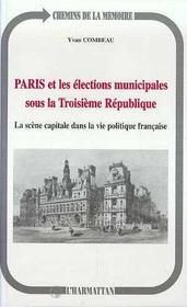 Paris Et Les Elections Municipales Sous La Troisieme Republique ; La Scene Capitale Dans La Vie Politique Francaise - Intérieur - Format classique