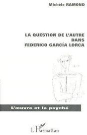 La question de l'autre dans federico garcía Lorca - Couverture - Format classique