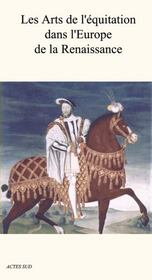 Les Arts De L'Equitation Dans L'Europe De La Renaissance - Intérieur - Format classique