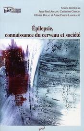 Epilepsie, connaissance du cerveau et societe