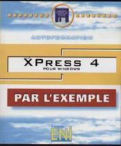 Xpress 4.0 pour windows (par l'exemple) - Couverture - Format classique