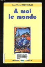 Le Roman A Moi Le Monde - Lecture En Tete - Cm1, Cm2 - Couverture - Format classique