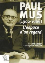 Paul Mus (1902-1969) l'espace d'un regard - Couverture - Format classique