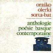 Anthologie De La Poesie Basque Contemporaine - Edition Bilingue Basque/Francais - Couverture - Format classique