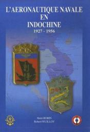 L'aéronautique navale en Indochine 1927-1956 - Couverture - Format classique