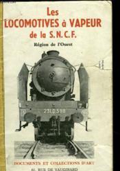 Les Locomotives A Vapeur De La S. N. C. F. - Region De L'Ouest - Couverture - Format classique