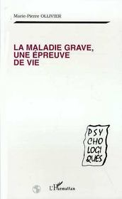 La Maladie Grave, Une Epreuve De Vie - Intérieur - Format classique