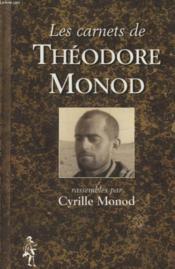 Les Carnets De Theodore Monod - Couverture - Format classique