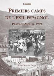 Premiers camps de l'exil espagnol ; Prats-de-Mollo, 1939 - Couverture - Format classique